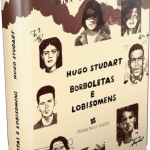 BORBOLETAS E LOBISOMENS – VIDAS, SONHOS E MORTES DOS GUERRILHEIROS DO ARAGUAIA